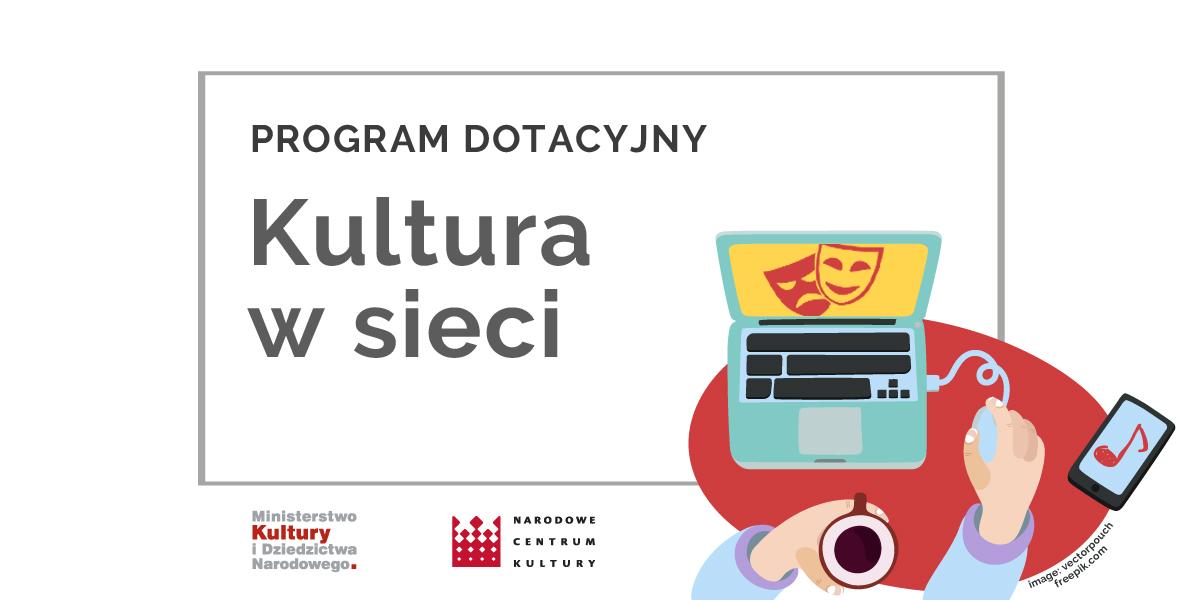 """Dotacja w ramach programu """"Kultura w Sieci"""""""